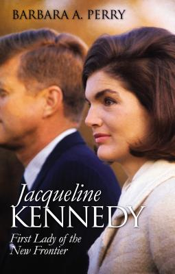 Image for Jacqueline Kennedy: First Lady of the New Frontier (Modern First Ladies)