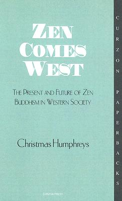 Zen Comes West  Zen Buddhism in Western Society, Humphreys, Christmas