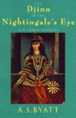 Image for The Djinn In The Nightingale's Eye: Five Fairy Stories