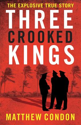 Image for Three Crooked Kings: Terry Lewis, the Rat Pack and the True Story of Crime and Corruption in Queensland