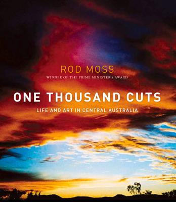 Image for One Thousand Cuts: Life and Art in Central Australia