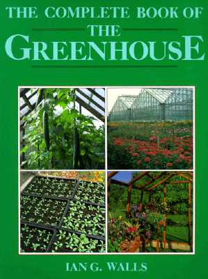 Image for The Complete Book of the Greenhouse