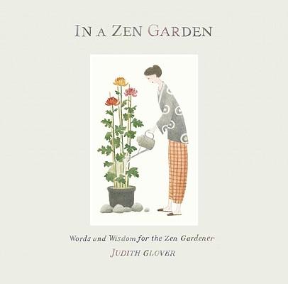 Image for In a Zen Garden: Words of Wisdom for the Zen Gardener