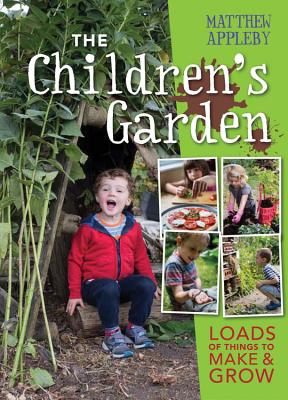 Image for The Children's Garden: Loads of Things to Make and Grow