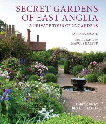 Secret Gardens of East Anglia, Segall, Barbara