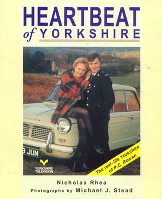 Heartbeat of Yorkshire (Regional & City Guides), Rhea, Nicholas