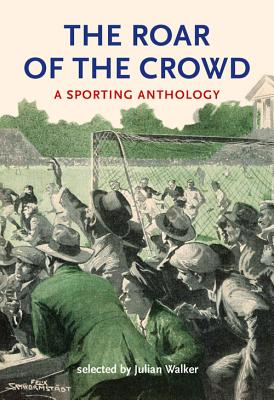 Image for The Roar of the Crowd A Sporting Anthology