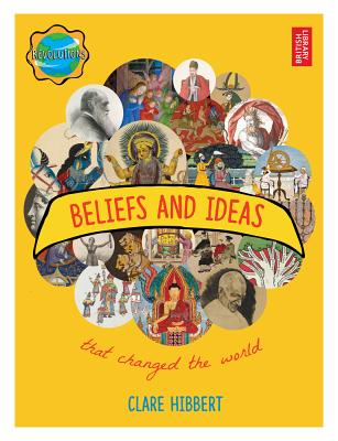 Image for Beliefs and Ideas that Changed the World (Revolutions)