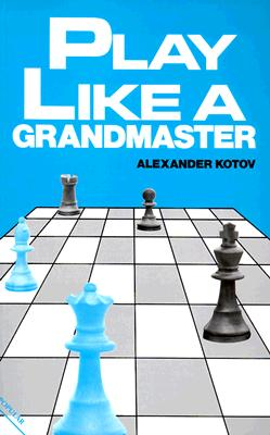 Image for Play Like A Grandmaster (Batsford Chess Book)