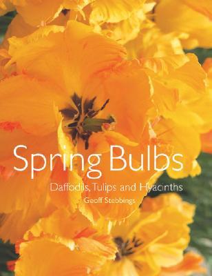 Image for Spring Bulbs: Daffodils, Tulips and Hyacinths
