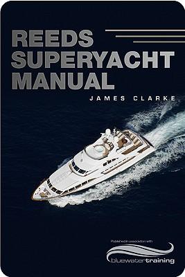 Reeds Superyacht Manual, Clarke, James