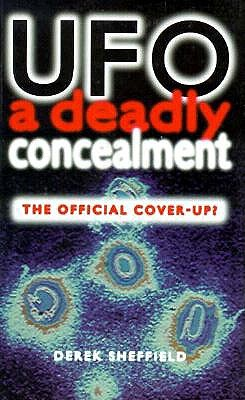 Image for Ufo a Deadly Concealment: The Official Cover-Up