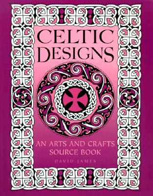 Image for CELTIC DESIGNS AN ARTS AND CRAFTS SOURCEBOOK
