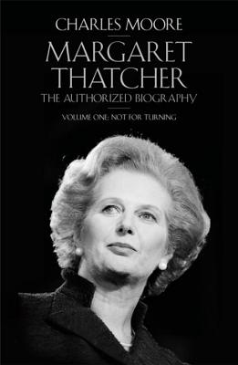 Image for Margaret Thatcher:The Authorized Biography - Volume One - Not For Turning