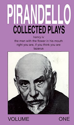 Image for Collected Plays Volume One : Henry IV, the Man With the Flower in His Mouth, Right You Are