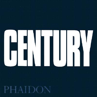 Image for Century: One Hundred Years of Human Progress, Regression, Suffering and Hope