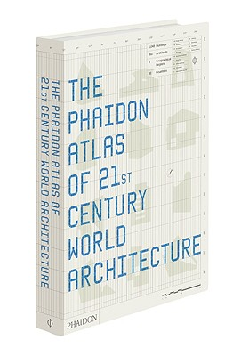 THE PHAIDON ATLAS OF 21ST CENTURY OF WORLD  ARCHITECTURE Comprehensive Edition., Phaidon Press Ltd