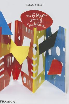 Hervé Tullet: The Giant Game of Sculpture, Herve Tullet