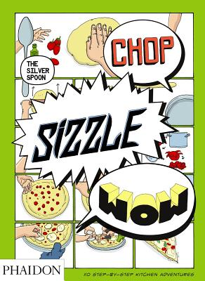 Image for Chop, Sizzle, Wow: The Silver Spoon Comic Cookbook