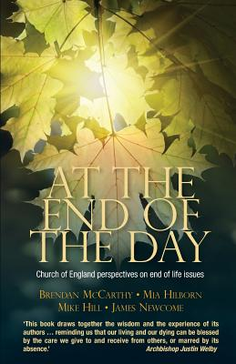 Image for At the End of the Day: Church of England perspectives on end of life issues