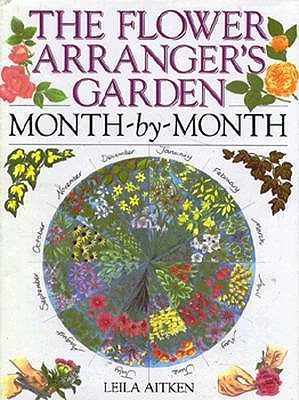 Image for The Flower Arranger's Garden Month-By-Month: Month-By-Month