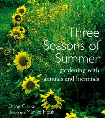 Image for THREE SEASONS OF SUMMER  Gardening With Annuals and Biennials