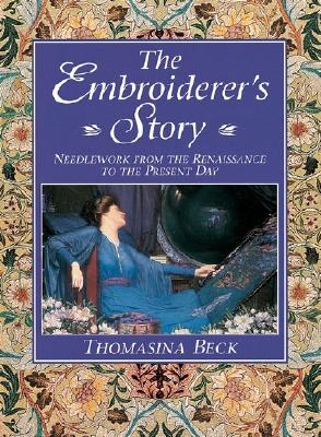 The Embroiderer's Story: Needlework From The Renai, Beck, Thomasina