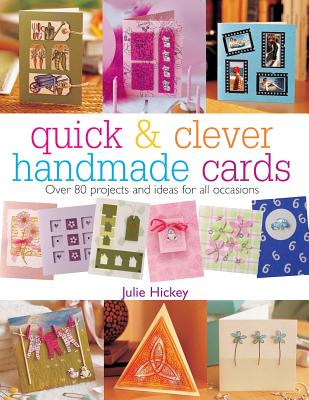 Image for Quick and Clever Handmade Cards: Over 80 Projects and Ideas for All Occasions