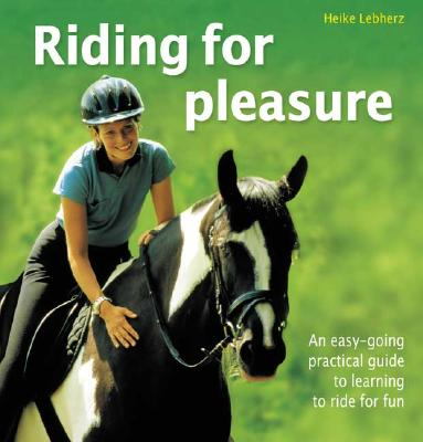 Image for Riding For Pleasure: An easy-going practical guide to learning to ride for fun