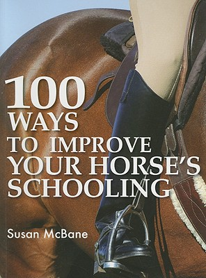 Image for 100 Ways to Improve Your Horses Schooling