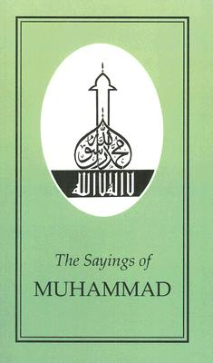 Image for Sayings of Muhammad (Duckworth Sayings Series)