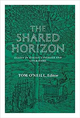 Image for The Shared Horizon: Essays in Italian Language and Literature