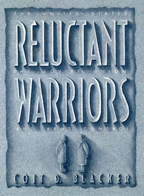 Image for Reluctant Warriors: The United States, the Soviet Union, and Arms Control