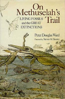 Image for On Methuselah's Trail: Living Fossils And The Great Extinctions