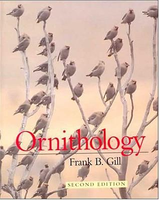 Ornithology - Second Edition, Gill, Frank B.