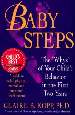 Image for Baby Steps: The Whys of Your Child's Behavior in the First Two Years