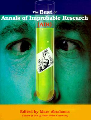 Image for The Best of Annals of Improbable Research (AIR)