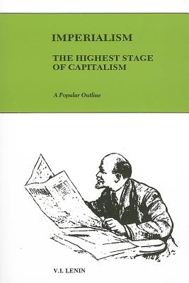 Image for Imperialism, the Highest Stage of Capitalism: A Popular Outline