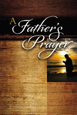 Image for A Fathers Prayer