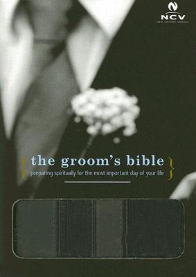 Image for The Groom's Bible: Preparing Spiritually for the Most Important Day of Your Life