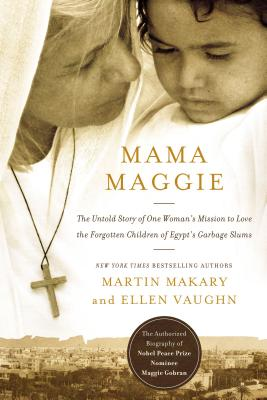 Image for Mama Maggie: The Untold Story of One Womans Mission to Love the Forgotten Children of Egypts Garba