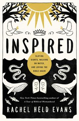 Image for Inspired: Slaying Giants, Walking on Water, and Loving the Bible Again