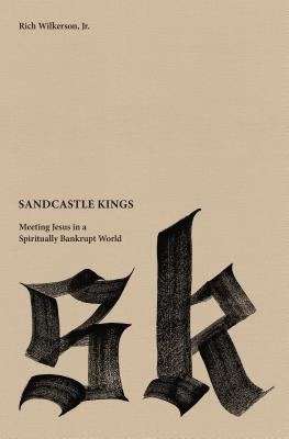 Image for Sandcastle Kings: Meeting Jesus in a Spiritually Bankrupt World