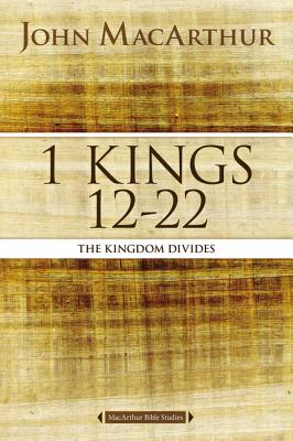 Image for 1 Kings 12 to 22: The Kingdom Divides (MacArthur Bible Studies)