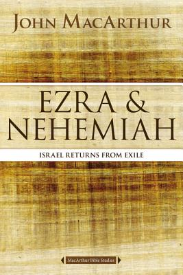 Image for Ezra and Nehemiah: Israel Returns from Exile (MacArthur Bible Studies)
