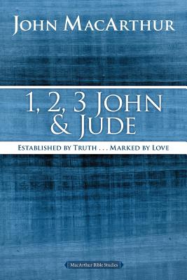 Image for 1, 2, 3 John and Jude: Established in Truth ... Marked by Love (MacArthur Bible Studies)