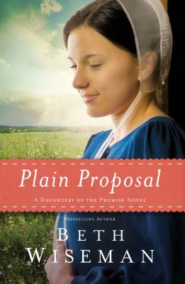 Image for Plain Proposal (A Daughters of the Promise Novel)