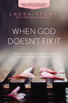 Image for When God Doesn't Fix It: How Hard Lessons Can Become Truths You Can't Live without