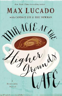 Image for Miracle at the Higher Grounds Cafe (Heavenly)