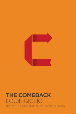 Image for The Comeback: It's Not Too Late and You're Never Too Far